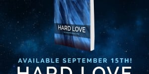 Hard Love Release Date & New Acquisition Announcement!